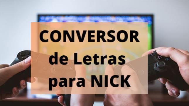 conversor-de-letras-para-nick